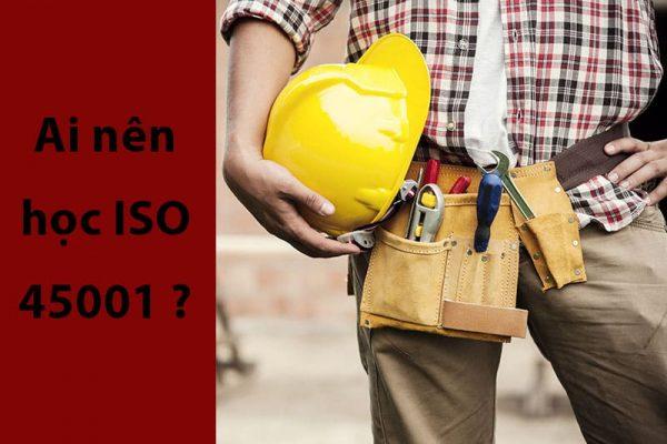 Ai nên học ISO 45001